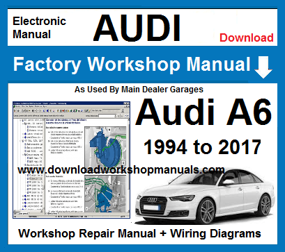 AUDI A6 WORKSHOP REPAIR MANUAL | Audi A6 Wiring Diagram Download |  | Download Workshop Manuals .com