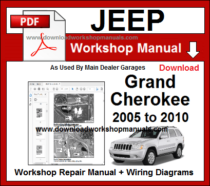 jeep repair diagrams jeep grand cherokee 2005 to 2010 workshop repair manual download  jeep grand cherokee 2005 to 2010
