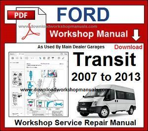 Ford Transit 2007 to 2013 Workshop Repair ManualDownload Workshop Manuals .com