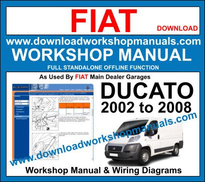 Fiat Ducato 2002 to 2008 workshop service repair manual