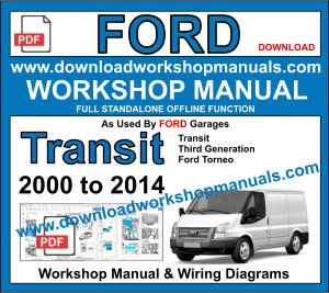 Ford Transit 2000 to 2014 workshop repair service manual