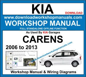 Kia Carens repair workshop manual 2006 to 2013