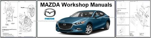 Mazda Workshop Service Repair Manuals